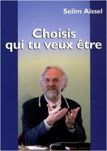Spiritual Book Choisis qui tu veux être, Selim Aïssel