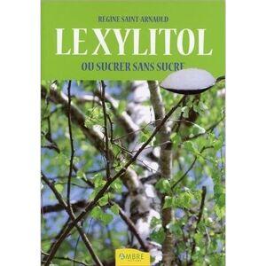 Nature Et Partage Livre - Le Xylitol - Régine Saint-Arnauld - Publicité