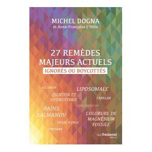 Michel Dogna Livre - 27 remèdes majeurs actuels ignorés ou boycottés - Michel Dogna - Publicité