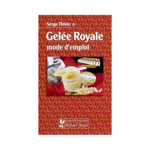 Lubéron Apiculture Gelée royale, mode d'emploi de Serge Thivin