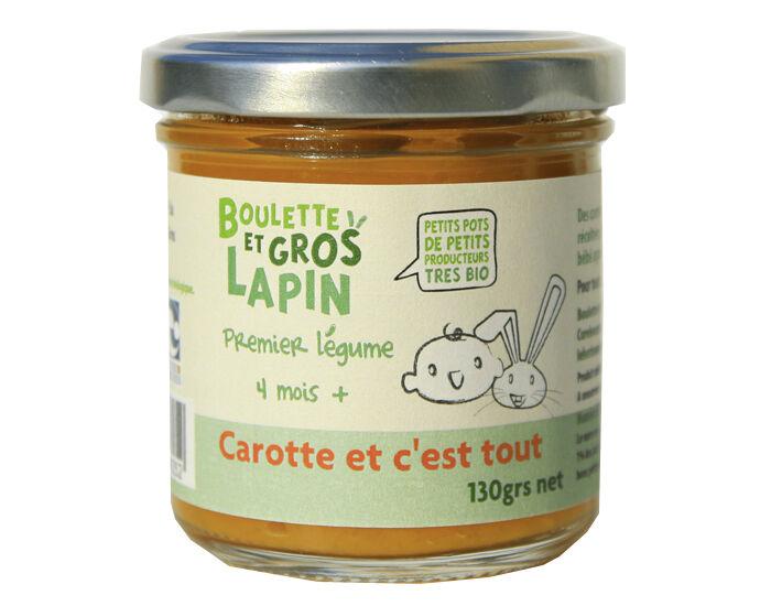 BOULETTE ET GROS LAPIN Petit Pot Carotte et C'est Tout - Dès 4 mois - 130 g