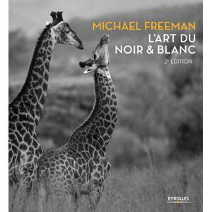 EYROLLES L'art du Noir et Blanc 2éme Edition - Publicité
