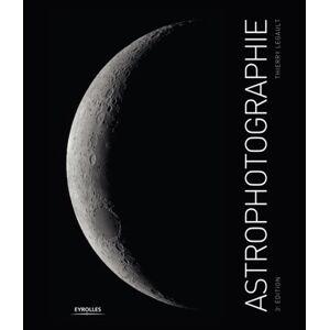 EYROLLES Astrophotographie 3ème Edition - Publicité