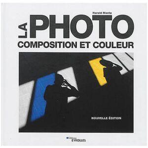 EYROLLES La Photo - Composition & Couleur - Publicité