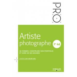 EYROLLES Artiste Photographe : Se Former, Construire son Portofolio - Publicité