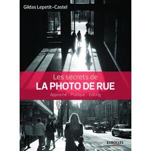 EYROLLES Les Secrets de la Photo de Rue - Publicité