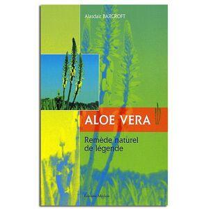 Guy Trédaniel Éditeur Aloe Vera, remède naturel de légende - Alasdair Barcroft - Publicité