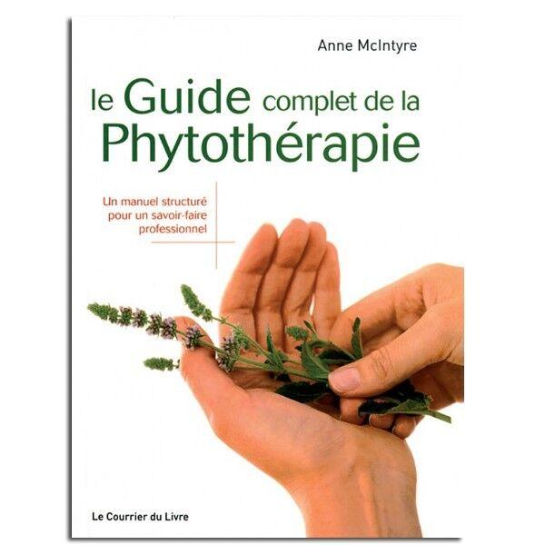 Guy Trédaniel Éditeur Le Guide complet de la Phytothérapie - Anne McIntyre