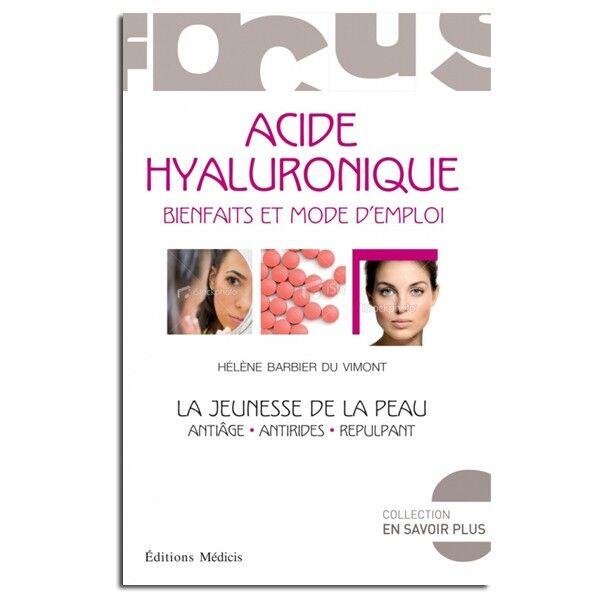 Guy Trédaniel Éditeur Acide Hyaluronique : bienfaits et mode d'emploi - Hélène Barbier Du Vimont