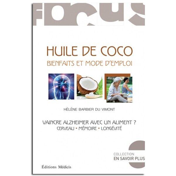 Guy Trédaniel Éditeur Huile de coco : bienfaits et mode d'emploi - Hélène Barbier Du Vimont