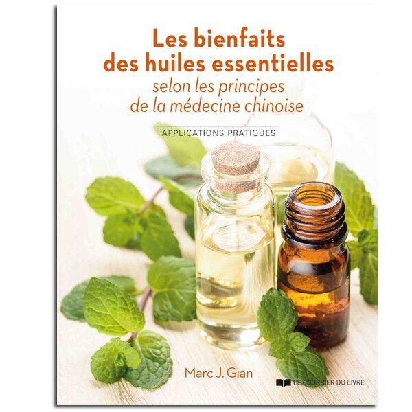 Guy Trédaniel Éditeur Les bienfaits des huiles essentielles selon les principes de la médecine chinoise - Marc J.Gian
