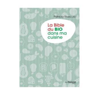 Tout Allant Vert La bible du BIO dans ma cuisine de Patricia Riveccio