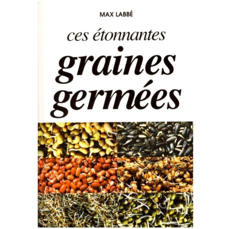 Editions Labbé Livre Ces Etonnantes Graines Germées