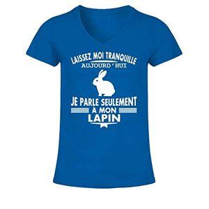 teezily Laisse Moi Tranquille Aujourd'hui Je Parle Seulement À Mon Lapin T-Shirt Col V Femme - Publicité