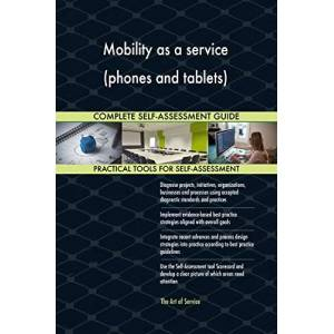 ART Mobility as a service (phones and tablets) All-Inclusive Self-Assessment More than 720 Success Criteria, Instant Visual Insights, Spreadsheet Dashboard, Auto-Prioritized for Quick Results - Publicité