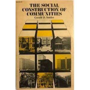 Suttles, Gerald D. Social Construction of Communities - Publicité