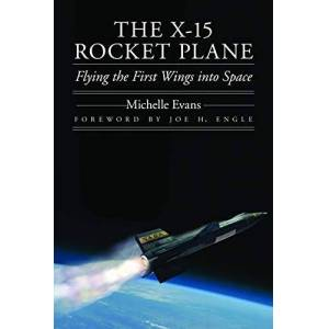 Evans, Michelle L. The X-15 Rocket Plane: Flying the First Wings into Space - Publicité