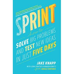 Knapp, Jake Sprint: How To Solve Big Problems and Test New Ideas in Just Five Days - Publicité