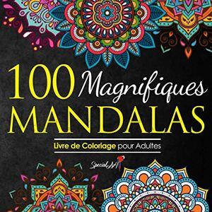 Art, Special 100 Magnifiques Mandalas: Livre de Coloriage pour Adultes, Super Loisir Antistress pour se détendre avec de beaux Mandalas  Colorier Adultes - Publicité