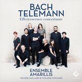 Evidence Bach, Telemann/Effervescence Concertante