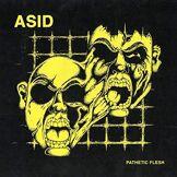 Asid Pathetic Flesh [Import allemand]