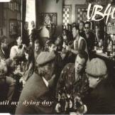 Ub 40 Until My Dying Day