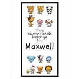 Pencils And Pens Maxwell Sketchbook: Personalized Animals Sketchbook with Name: 120 Pages