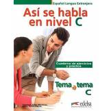 Anna Turza Ferré Tema a tema - Curso de conversacion: Asi se habla en nivel C - Cuaderno de e