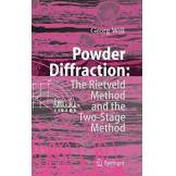 Georg Will Powder Diffraction: The Rietveld Method And the Two-Stage Method To Determine And Refine Crystal Structures From Powder Diffraction Data