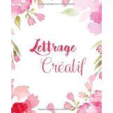 Laluna Lana Lettrage créatif: Un livre de pratique de la calligraphie
