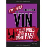 Fabrizio Bucella L'anti-guide du vin - Ce que les autres livres ne vous disent pas !