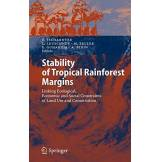 Springer-Verlag Berlin and Heidelberg GmbH & Co. K Stability of Tropical Rainforest Margins: Linking Ecological, Economic And Social Constraints Of Land Use And Conservation