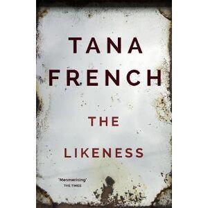 Tana French The Likeness by Tana French