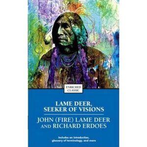 Lame Deer, Seeker of Visions by John (Fire) Lame Deer