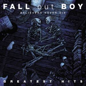 UMC Fall Out Boy - Believers Never Die - Greatest Hits Volume I 2LP