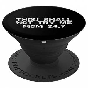 Cute Mom Shirts Mother's Day Gifts Design Studio Vintage Mother's Day Quote Thou Shall Not Try Me Mom 24:7 PopSockets Grip and Stand for Phones and Tablets