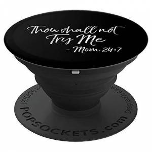 Cute Mom Shirts Mother's Day Gifts Design Studio Funny Mother's Day Quote Thou Shall Not Try Me - Mom 24:7 PopSockets Grip and Stand for Phones and Tablets