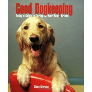 Interpet Good Dogkeeping: Today's Guide to Caring for Your Best Friend