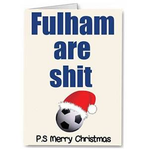 Fulham are Shit - Rude/Funny Premium Quality Christmas Card