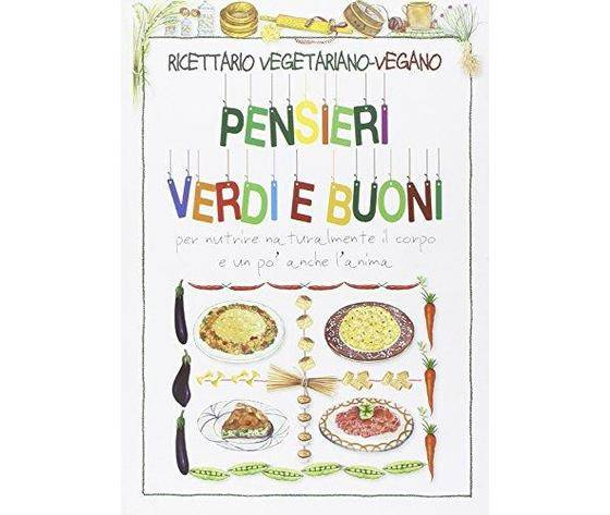 BRUER Ricettario Vegetariano-Vegano Pensieri Verdi E Buoni