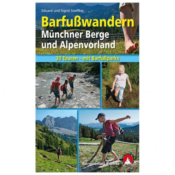 Bergverlag Rother Barfußwandern Münchner Berge Guide escursionismo