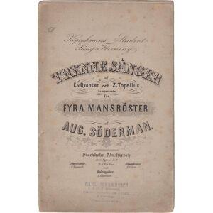 Trenne Sånger af E.v. Qvanten och Z. Topelius. 1. Suomis sång; 2. Led mig!; 3. Sjung! Sjung! SÖDERMAN, August (1832-1876) [Buono]