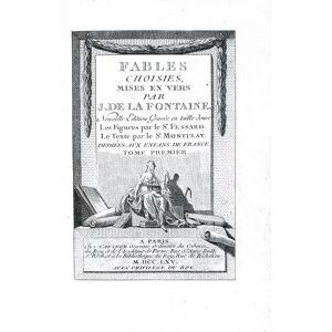 Fables choisies mises en vers. Nouvelle édition gravée en taille-douce, les figures par Fessard, le texte par Montulay.A Paris, chez l'Auteur, 1765-1
