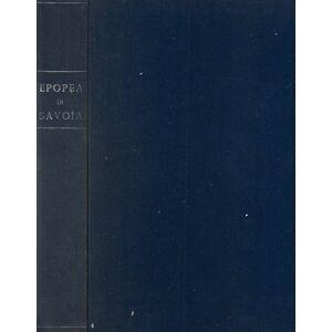 Epopea di Savoia. Ciclo rapsodico di 500 sonetti con note storico - letterarie. Iconografia Sabauda dalle origini ai nostri giorni G. Manzoni [ ]