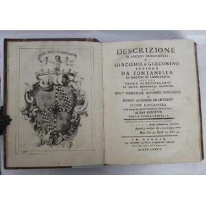 Descrizione di alcuni discendenti di Giacomo, o Giacobino Seniore da Fontanella di Reggio in Lombardia ovvero prove giustificanti la retta ascendenza