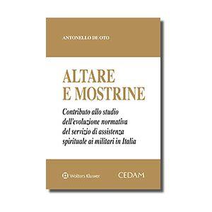 Altare e mostrine, De Oto A., Cedam, 2018, Libri, Diritto canonico / ecclesiastico