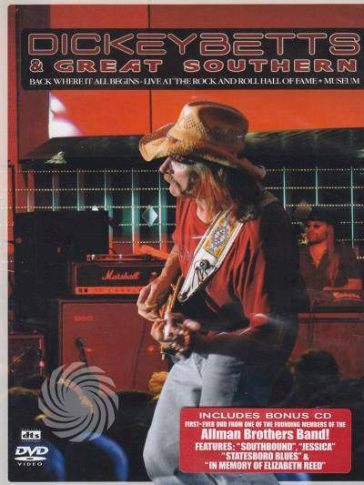 Video Delta Dickey Betts and Great Southern: Back where it all begins - Live at the rock and roll hall of fame + Museum - DVD