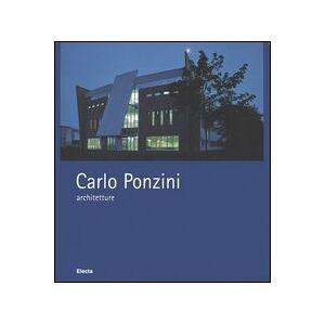 Mondadori Electa Carlo Ponzini, architetture 1995-2004. Ediz. italiana e inglese