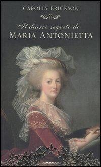mondadori il diario segreto di maria antonietta carolly erickson