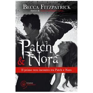 Piemme Patch & Nora. Il primo vero incontro tra Patch e Nora, visto con ... Fitzpatrick Becca(eBook)